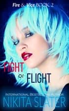 Fight or Flight ebook by Nikita Slater