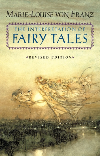 The Interpretation of Fairy Tales - Revised Edition ebooks by Marie-Louise von Franz