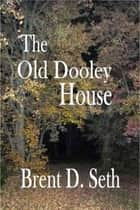 The Old Dooley House ebook by