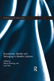 Boundaries, Identity and belonging in Modern Judaism ebook by Maria Diemling,Larry Ray