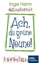 Ach, du grüne Neune! ebook by Inge Helm