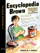 Encyclopedia Brown Double Mystery #2 ebook by Donald J. Sobol
