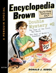 Encyclopedia Brown Double Mystery #2 - Featured mysteries from Encyclopedia Brown, Boy Detective ebook by Donald J. Sobol