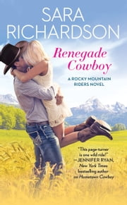 Renegade Cowboy ebook by Sara Richardson