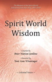 Spirit World Wisdom ebook by Peter Watson Jenkins