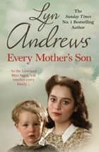 Every Mother's Son - As the Liverpool Blitz rages, war touches every family… ebook by Lyn Andrews