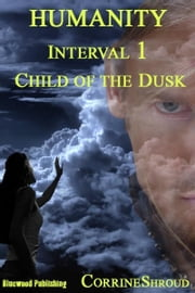 Humanity 01: Child of The Dusk ebook by Corrine Shroud