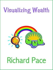 Visualizing Wealth ebook by Pace, Richard