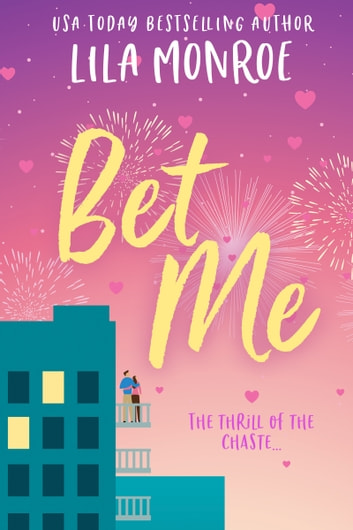 Bet Me ebook by Lila Monroe