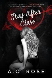 Stay After Class ebook by A.C. Rose