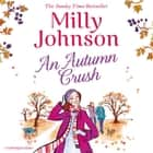 An Autumn Crush audiobook by Milly Johnson