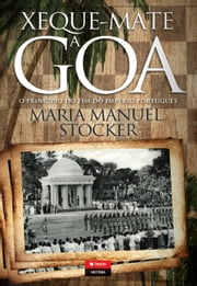 Xeque-Mate a Goa ebook by MARIA MANUEL STOCKER