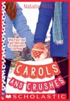 Carols and Crushes: A Wish Novel ebook by Natalie Blitt
