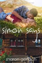 Simon Says ebook by Sharon Gerlach