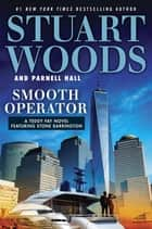 Smooth Operator ebook by Stuart Woods, Parnell Hall