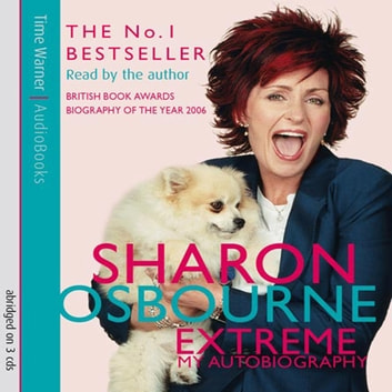 Sharon Osbourne Extreme: My Autobiography audiobook by Sharon Osbourne
