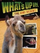 What's Up in the Gobi Desert ebook by Ginjer L. Clarke