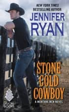 Stone Cold Cowboy - A Montana Men Novel ebook by Jennifer Ryan