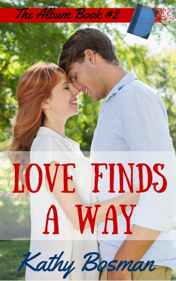 Love Finds a Way ebook by Kathy Bosman