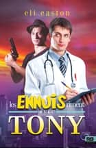 Les ennuis riment avec Tony - Sexe à Seattle, T1 ebook by Eli Easton, Ingrid Lecouvez