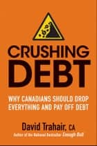 Crushing Debt ebook by David Trahair