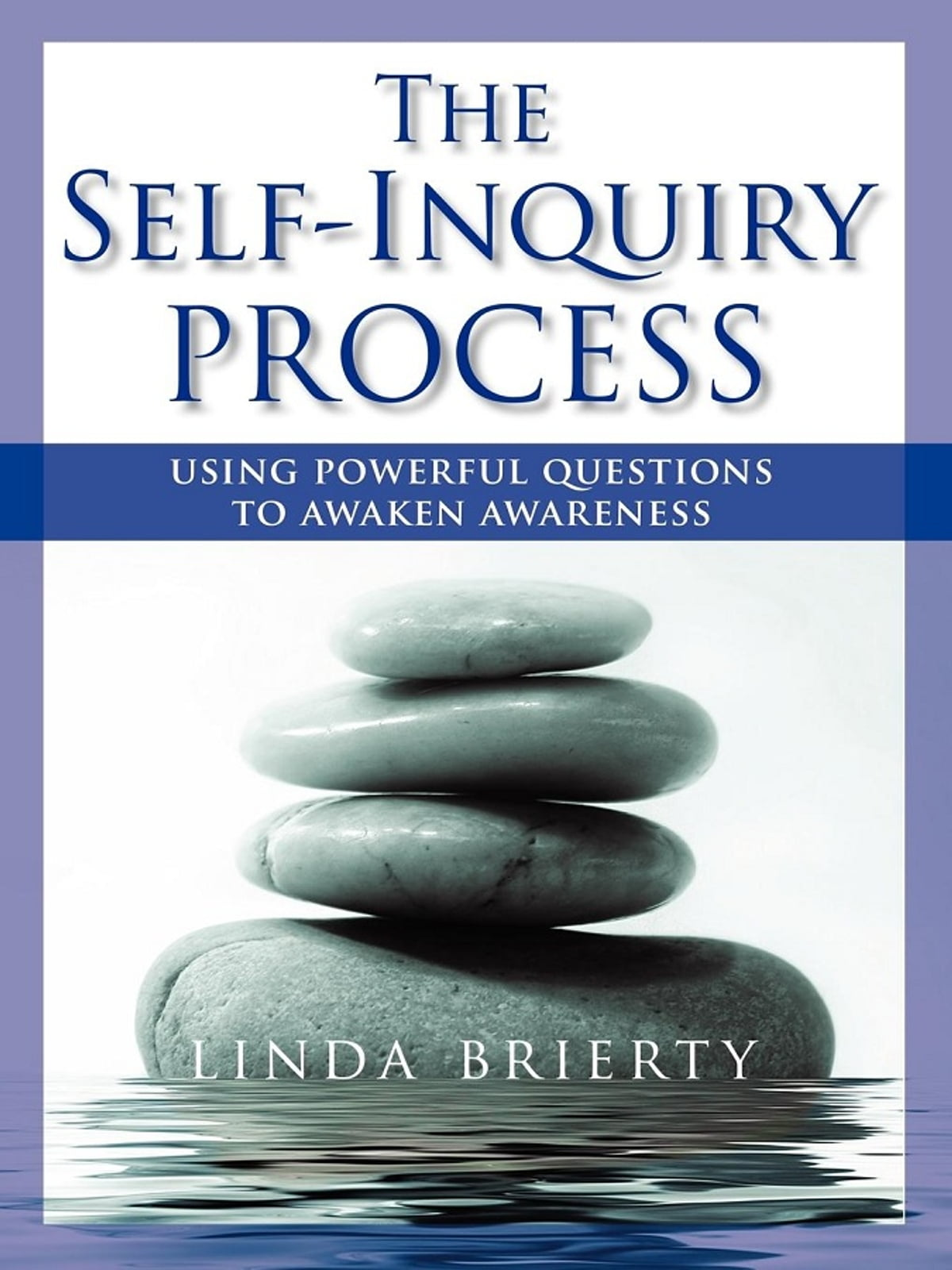 The Selfinquiry Process Ebook By Linda Brierty  9781616405915  Rakuten  Kobo