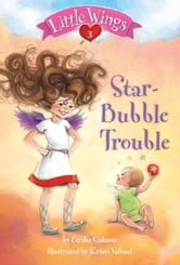 Little Wings #3: Star-Bubble Trouble ebook by Cecilia Galante