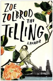 The Telling ebook by Zoe Zolbrod