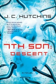 7th Son: Descent - A Novel ebook by J. C. Hutchins