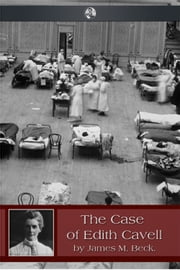 The Case of Edith Cavell ebook by James Beck