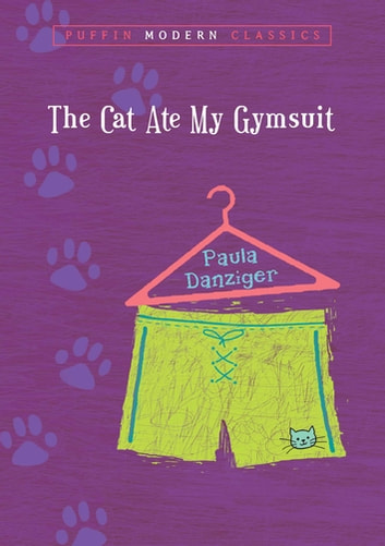 The Cat Ate My Gymsuit ebook by Paula Danziger
