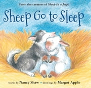 Sheep Go to Sleep ebook by Nancy E. Shaw,Margot Apple