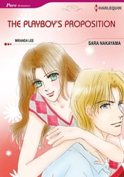 The Playboy's Proposition (Harlequin Comics) - Harlequin Comics ebook by Miranda Lee, Sara Nakayama