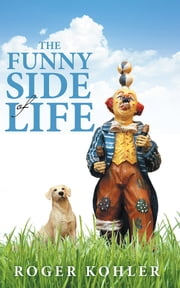 The Funny Side of Life ebook by Roger Kohler