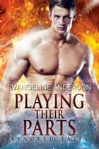 Playing Their Parts ebook by Evangeline Anderson