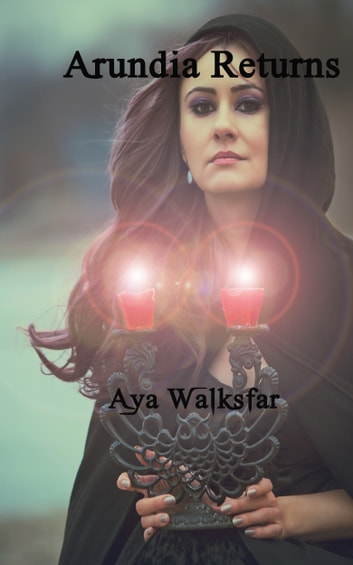 Arundia Returns ebook by Aya Walksfar