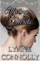 Alluring Secrets - Secrets, #2 ekitaplar by Lynne Connolly