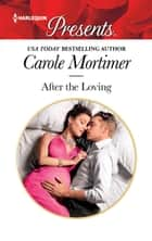 After the Loving - A Pregnancy Romance ebook by Carole Mortimer