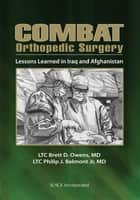 Combat Orthopedic Surgery ebook by Brett Owens,Philip Belmont, Jr.