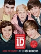 One Direction: Dare to Dream - Life as One Direction ebook by One Direction