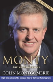 Monty - The Autobiography ebook by Colin Montgomerie
