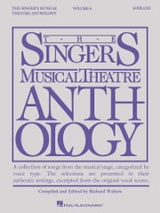 Singer's Musical Theatre Anthology - Volume 6 - Soprano Book Only ebook by Hal Leonard Corp.,Richard Walters