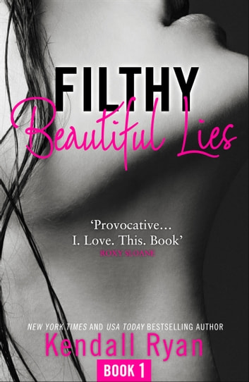 Filthy Beautiful Lies (Filthy Beautiful Series, Book 1) eBook by Kendall Ryan
