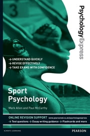 Psychology Express: Sport Psychology (Undergraduate Revision Guide) ebook by Mark Allen,Dr Paul McCarthy