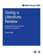 Doing a Literature Review - Releasing the Social Science Research Imagination ebook by Dr Christopher Hart