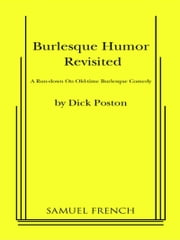 Burlesque Humor Revisited ebook by Dick Poston
