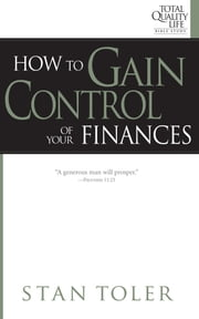 How to Gain Control of Your Finances ebook by Stan Toler