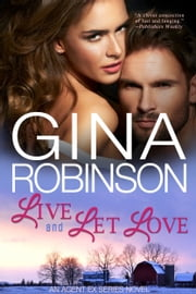 Live and Let Love - An Agent Ex Series Novel ebook by Gina Robinson