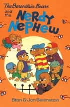 The Berenstain Bears and the Nerdy Nephew ebook by Stan Berenstain, Jan Berenstain