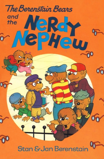 The Berenstain Bears and the Nerdy Nephew ebook by Stan Berenstain,Jan Berenstain
